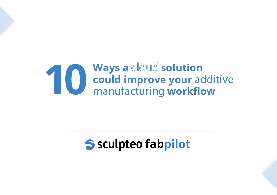 10 reasons for using a cloud additive manufacturing software